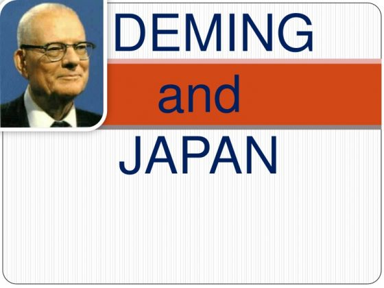 Japan's quality from borrowed Ideas through quality management practice out of the lesson of Deming and Six Sigma is an oversimplification of the reality
